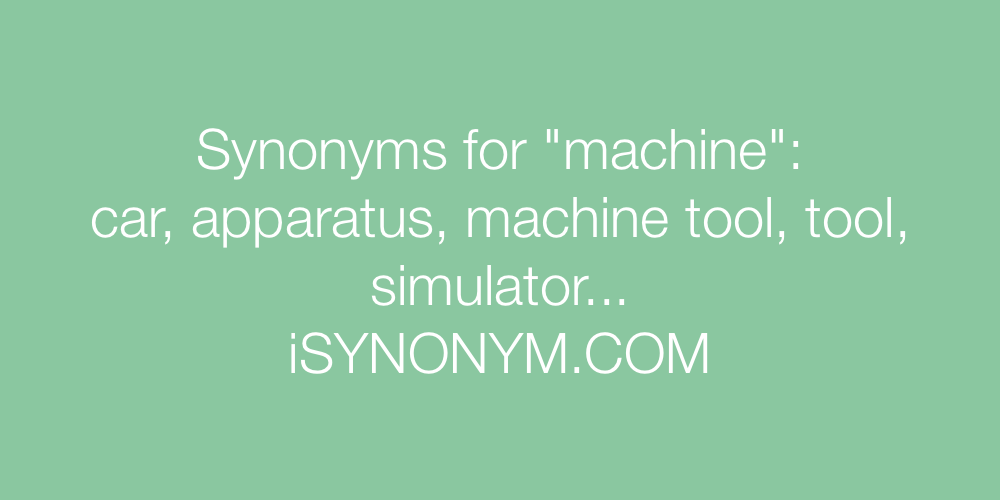 Synonyms machine