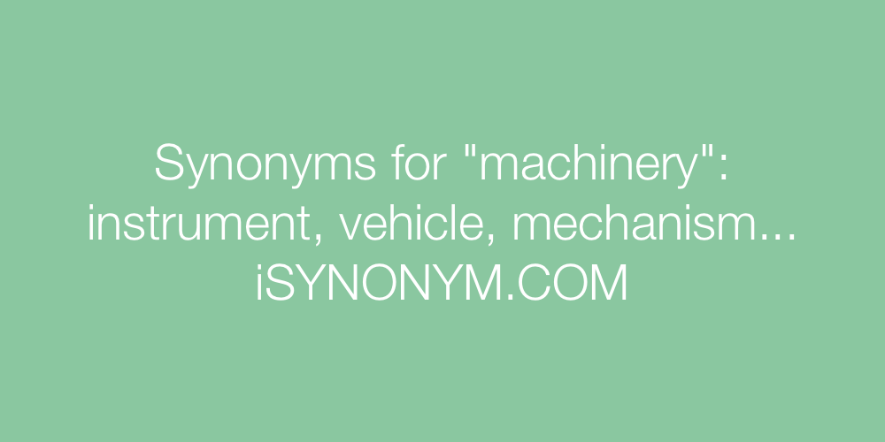 Synonyms machinery