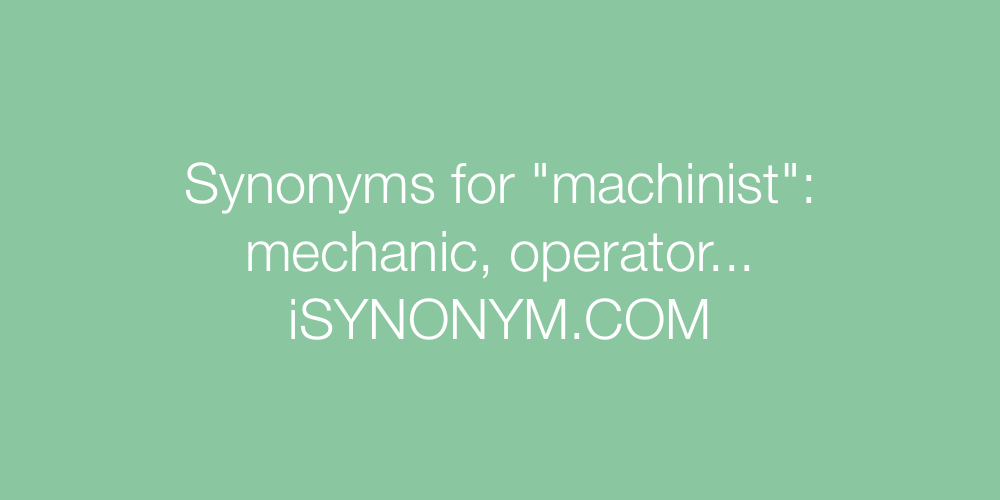 Synonyms machinist
