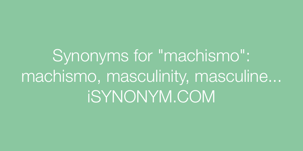Synonyms machismo