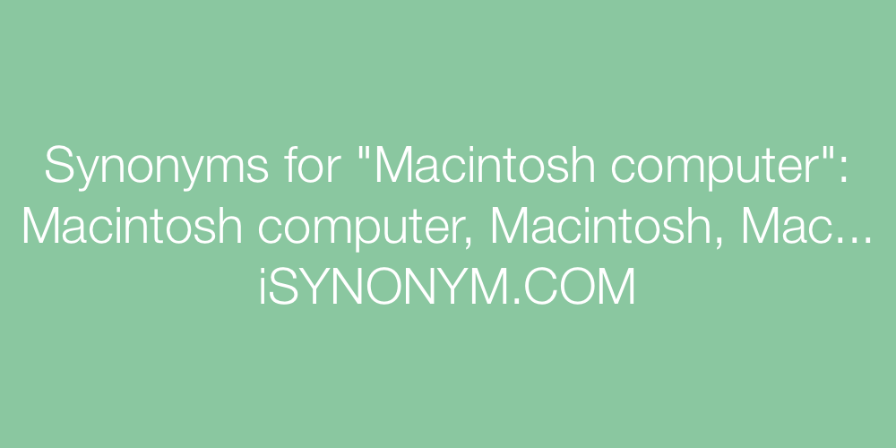 Synonyms Macintosh computer