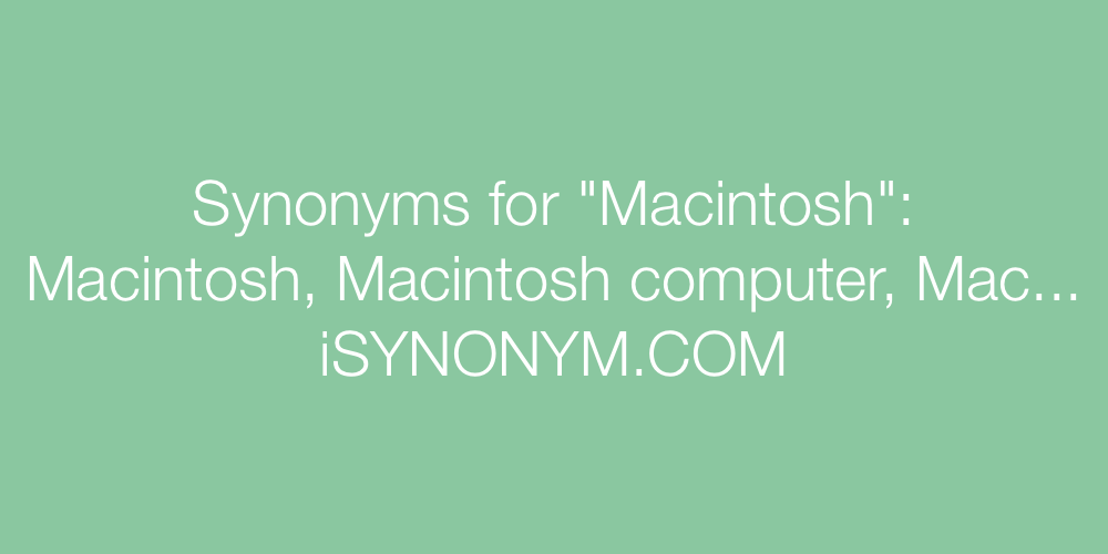 Synonyms Macintosh