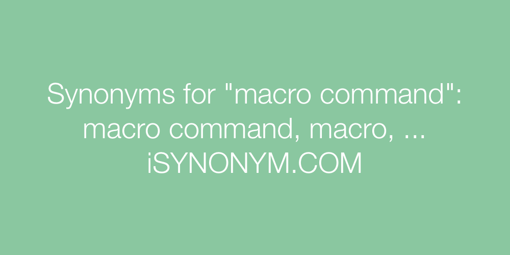 Synonyms macro command