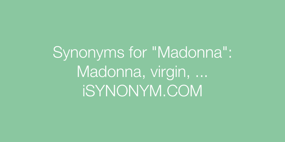 Synonyms Madonna