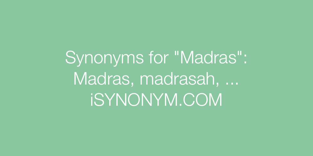 Synonyms Madras