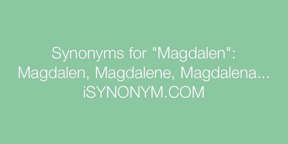 Synonyms Magdalen
