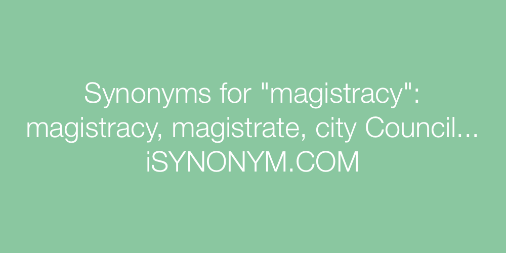 Synonyms magistracy