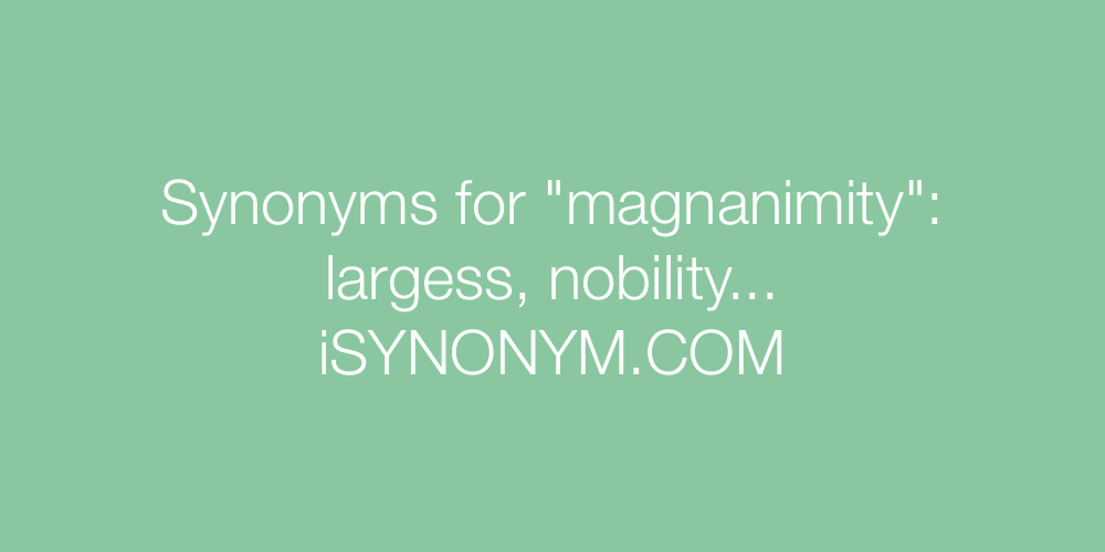 Synonyms magnanimity
