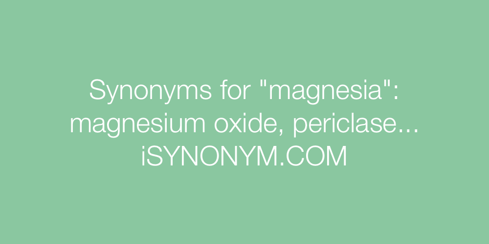 Synonyms magnesia