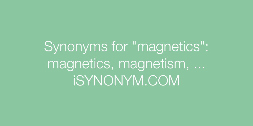 Synonyms magnetics
