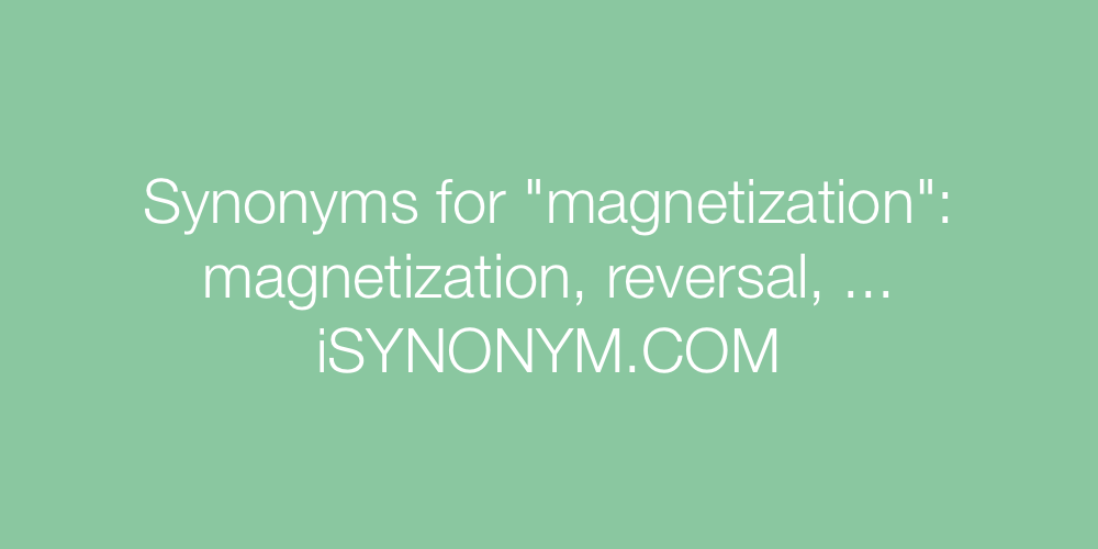 Synonyms magnetization