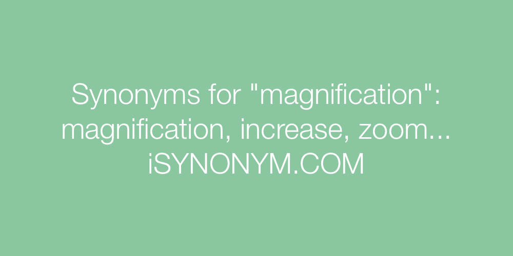 Synonyms magnification