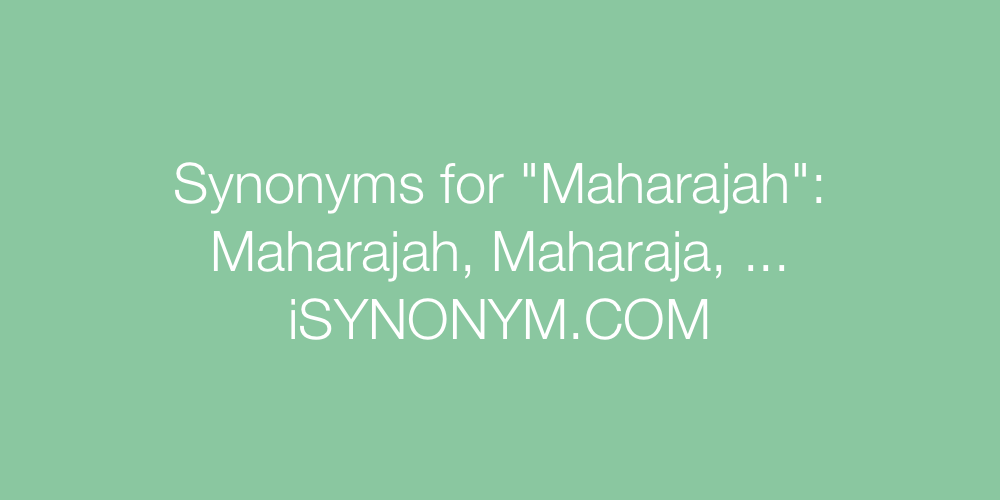 Synonyms Maharajah