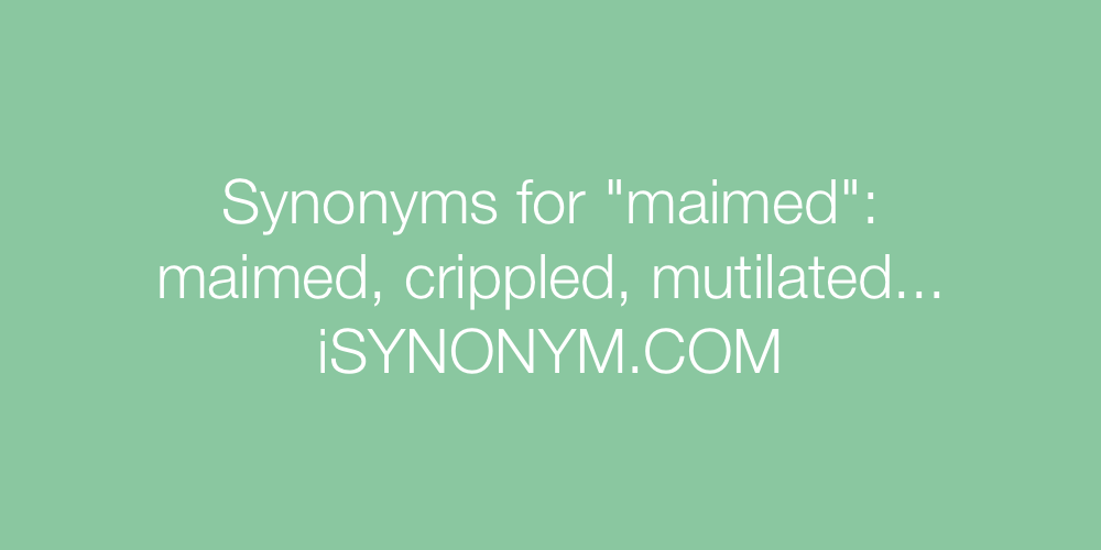 Synonyms maimed