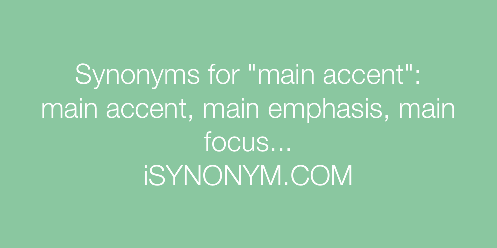 Synonyms main accent