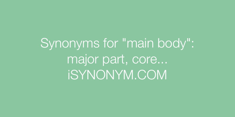 Synonyms main body