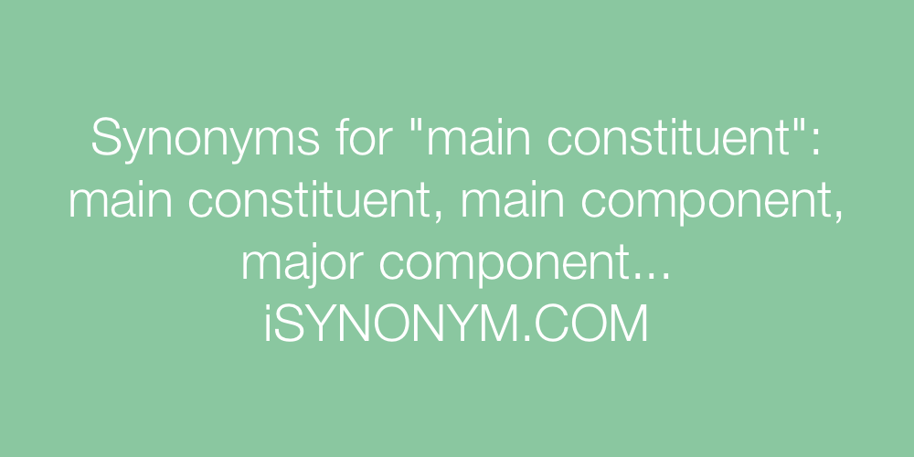 Synonyms main constituent