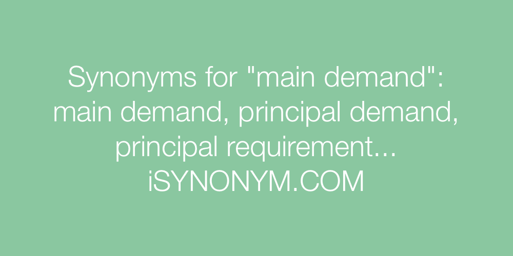 Synonyms main demand