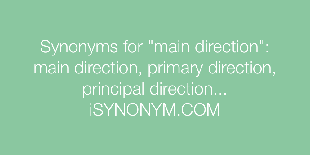 Synonyms main direction