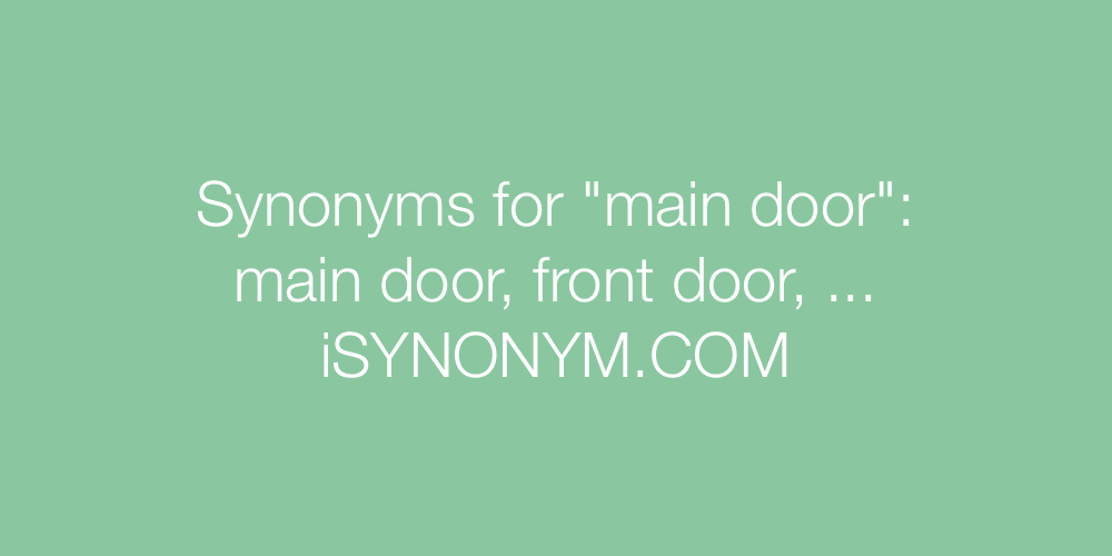 Synonyms main door
