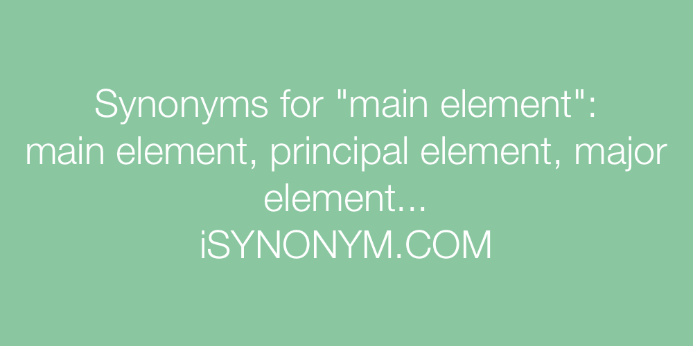 Synonyms main element