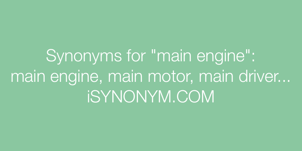 Synonyms main engine