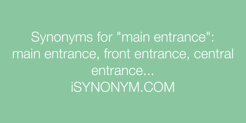 Synonyms main entrance