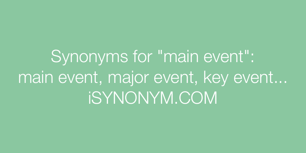 Synonyms main event