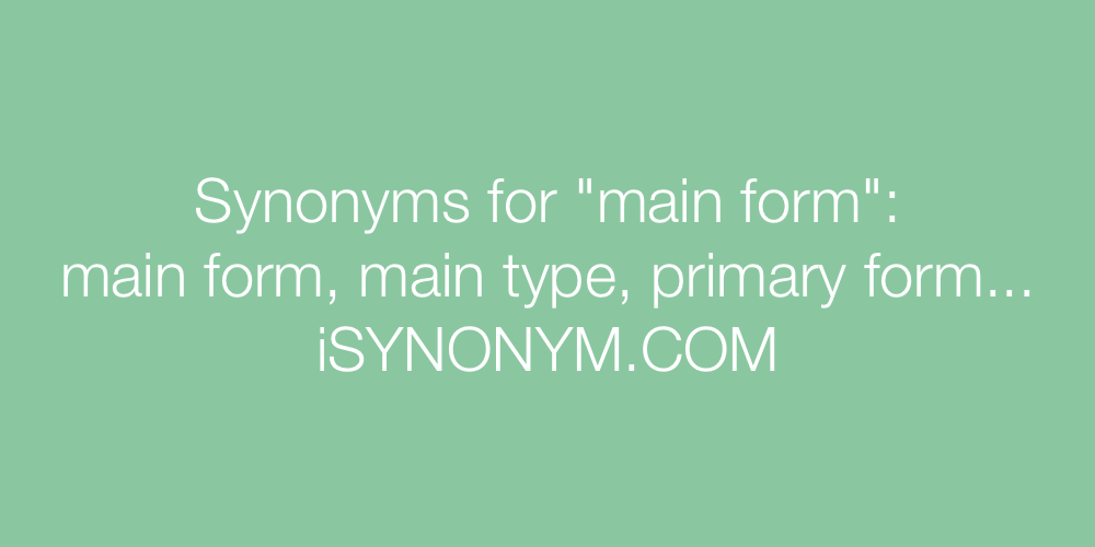 Synonyms main form