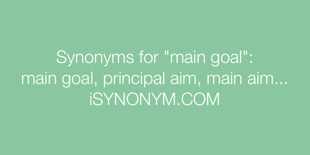Synonyms main goal