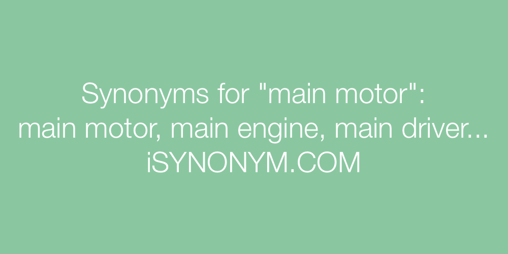 Synonyms main motor