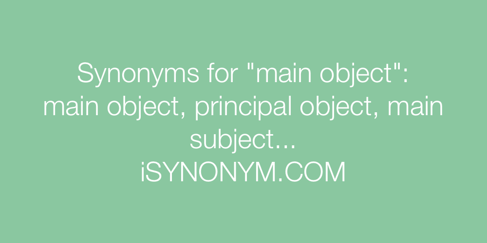 Synonyms main object