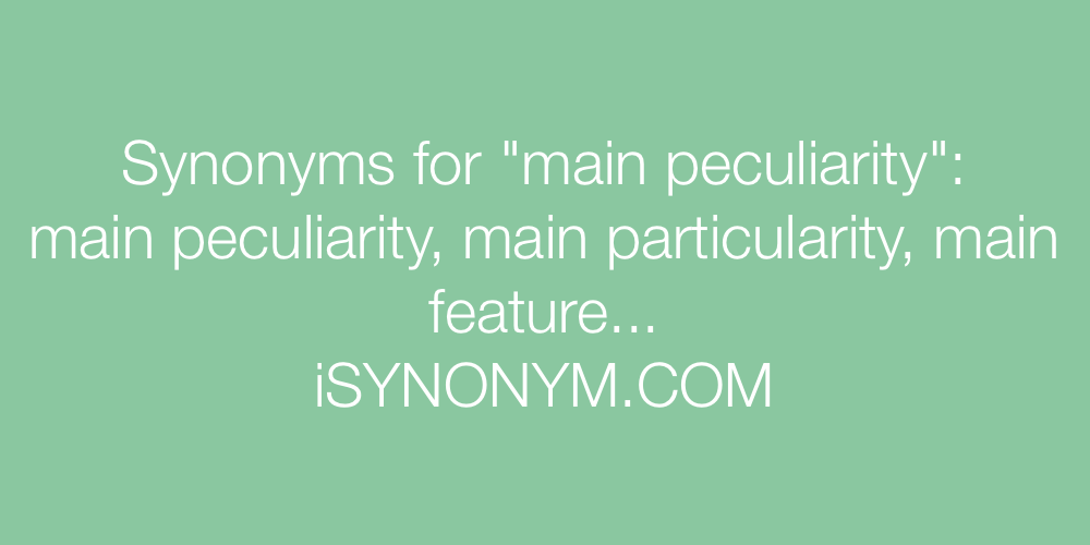 Synonyms main peculiarity