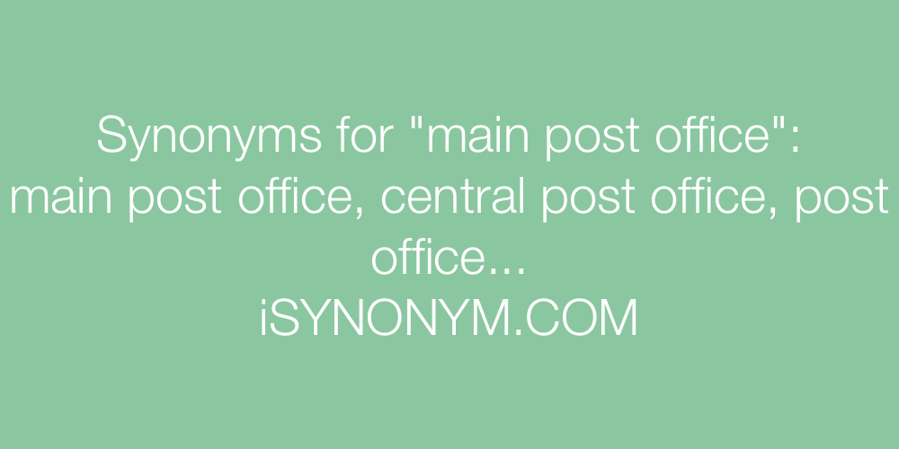 Synonyms main post office