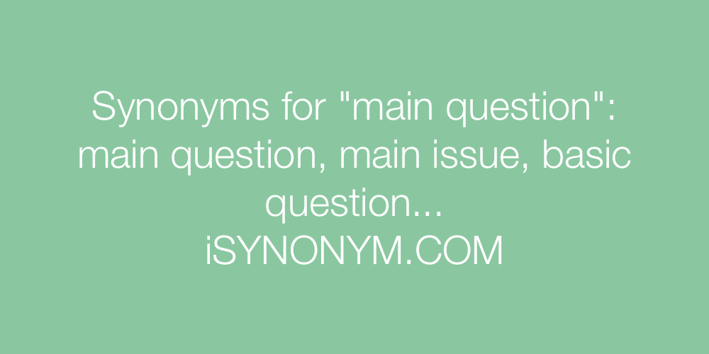 Synonyms main question