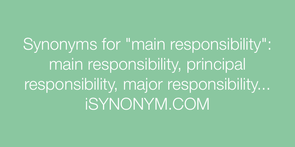 Synonyms main responsibility