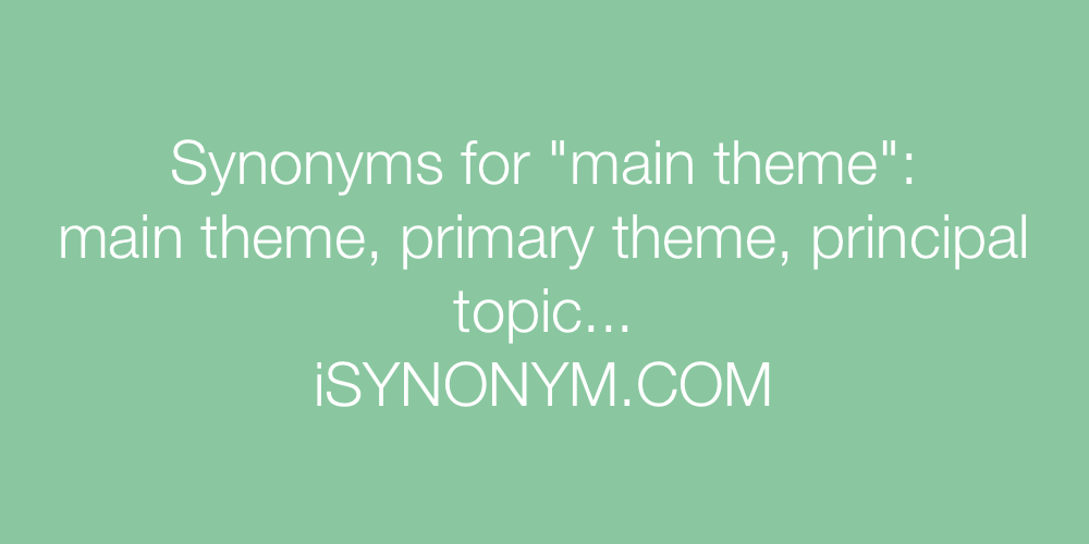 Synonyms main theme