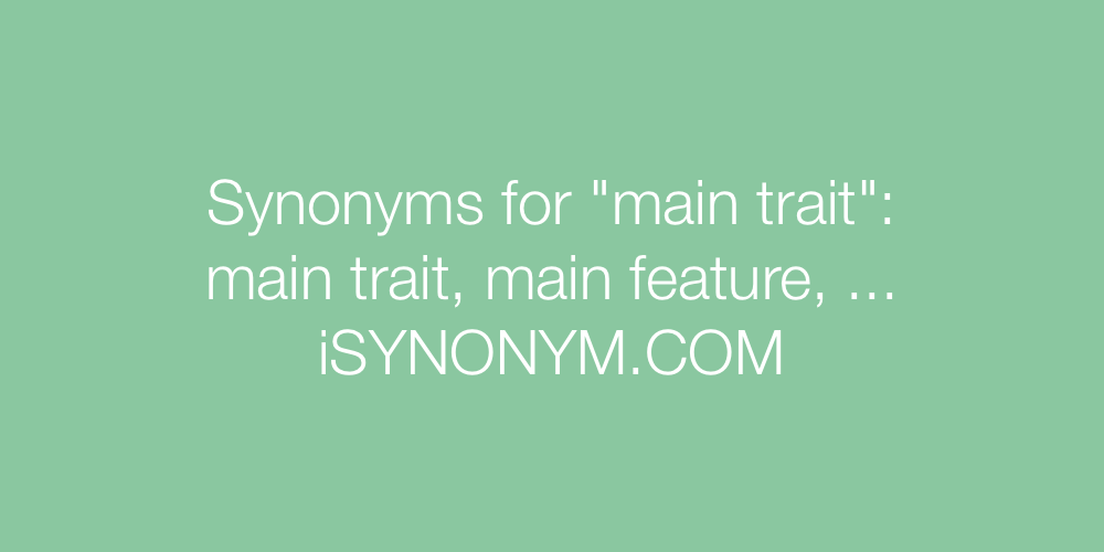 Synonyms main trait
