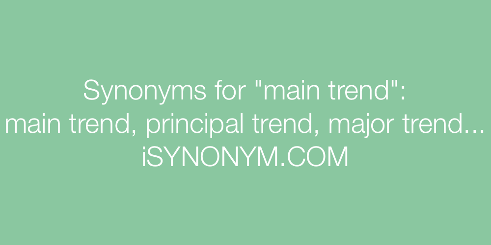 Synonyms main trend