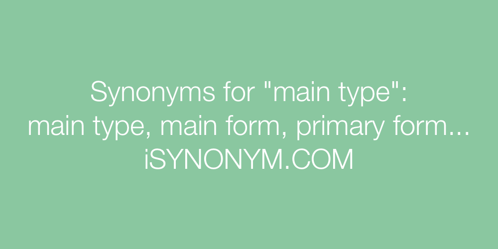 Synonyms main type