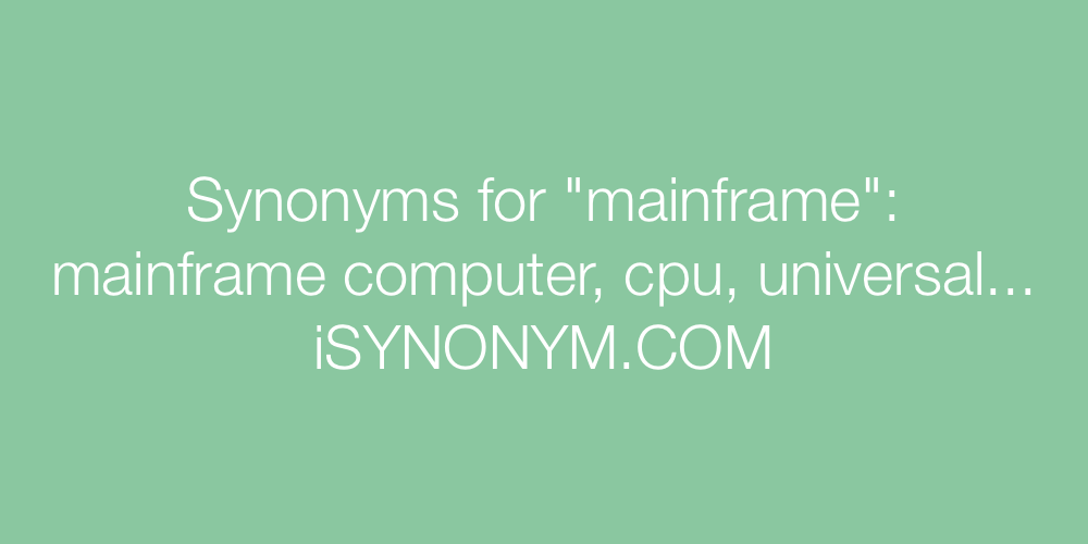 Synonyms mainframe