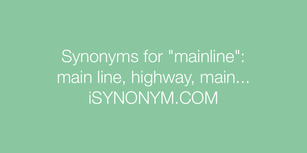 Synonyms mainline