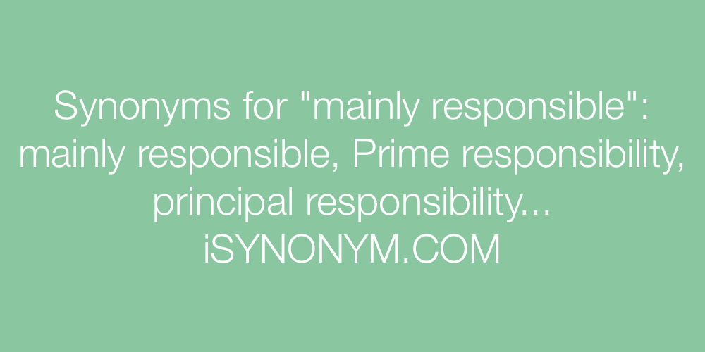 Synonyms mainly responsible