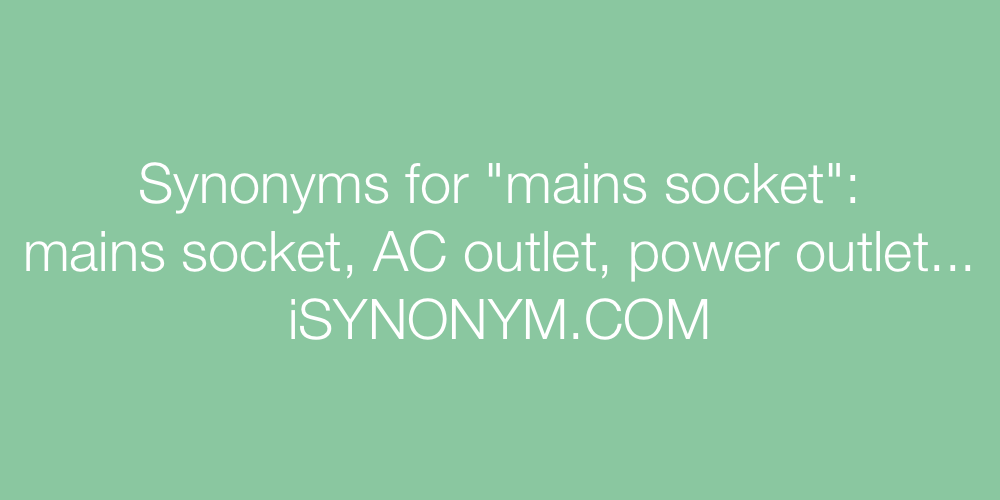 Synonyms mains socket