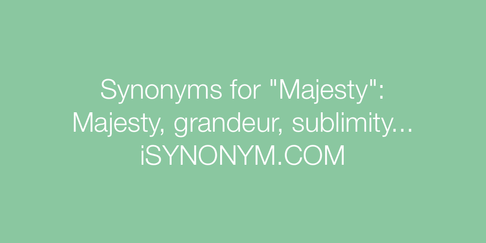 Synonyms Majesty