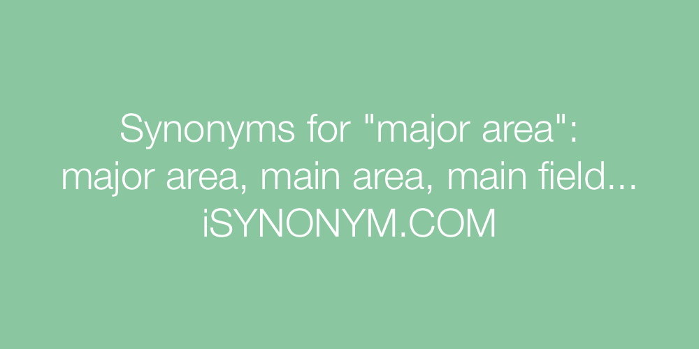 Synonyms major area