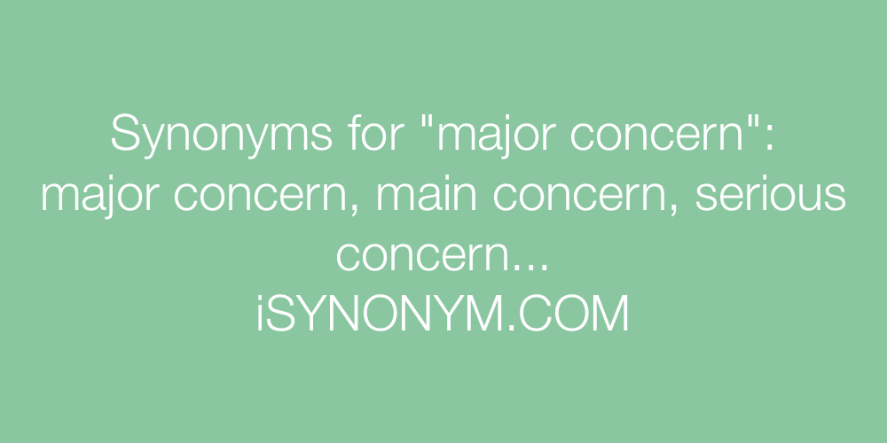 Synonyms major concern
