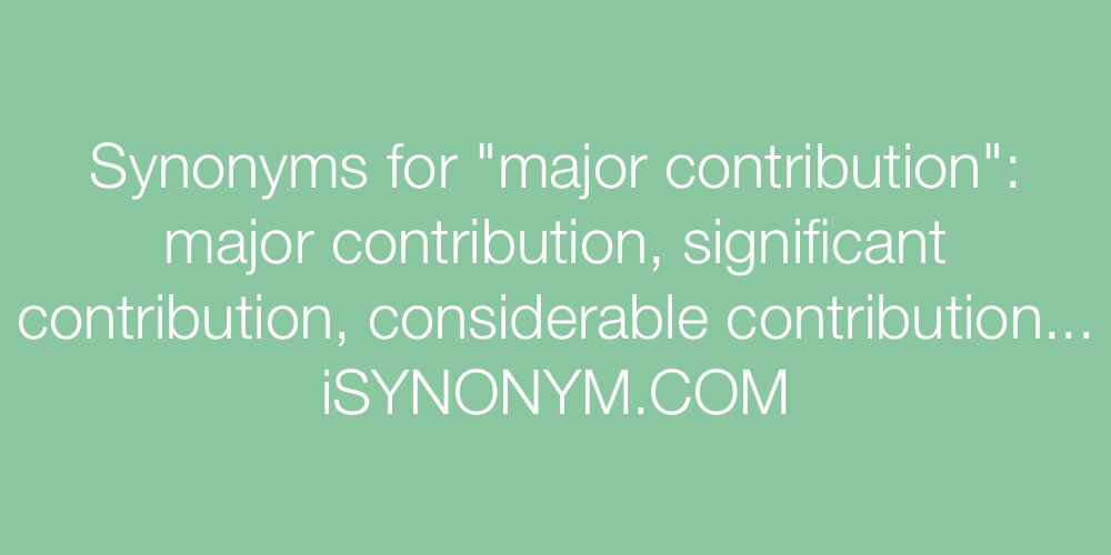 Synonyms major contribution