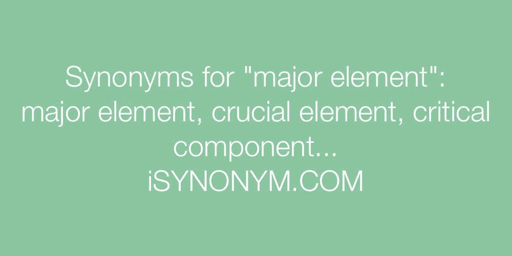 Synonyms major element