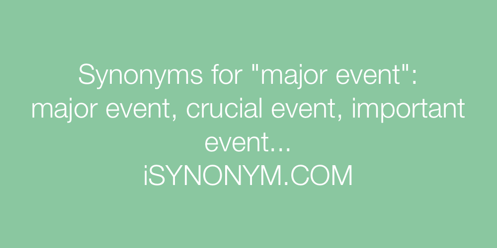 Synonyms major event